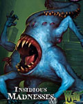 Insidious Madnesses
