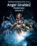 Painting miniatures from A to Z, Angel Giraldez Masterclass Volume 2?